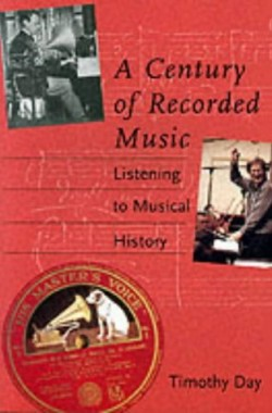 A-Century-of-Recorded-Music-Listening-to-Musical-History-0300094019