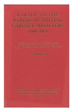 A-GUIDE-TO-THE-PAPERS-OF-BRITISH-CABINET-MINISTERS-1900-1964-B0026PMXG6