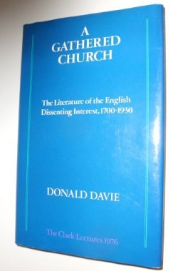 A-Gathered-Church-The-Literature-of-the-English-Dissenting-Interest-1700-1930-The-Clark-Lectures-1976-0195199995