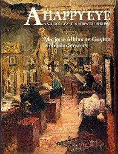 A-Happy-Eye-A-School-of-Art-in-Norwich-1845-1982-B0026KCASM