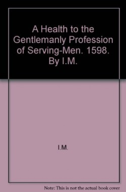 A-Health-to-the-Gentlemanly-Profession-of-Serving-Men-1598-By-IM-B000RUY7DY