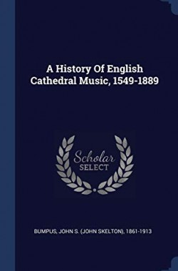 A-History-Of-English-Cathedral-Music-1549-1889-1340548941