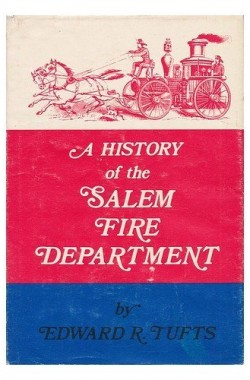 A-History-of-the-Salem-Fire-Department-B000E24CVM