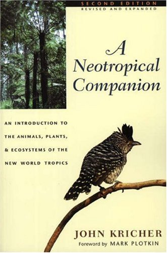 A-Neotropical-Companion-An-Introduction-to-the-Animals-Plants-and-Ecosystems-of-the-New-World-Tropics-0691044333