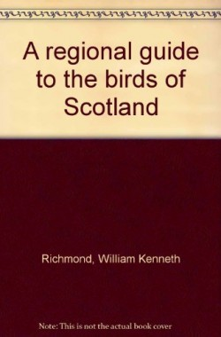 A-Regional-Guide-to-the-Birds-of-Scotland-0486126730