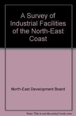 A-Survey-of-Industrial-Facilities-of-the-North-East-Coast-B008GKGHU8