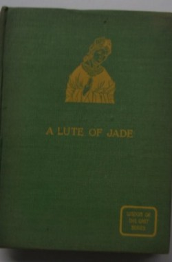 A-lute-of-jade-Being-selections-from-the-classical-poets-of-China-The-Wisdom-of-the-East-series-B000870FIW