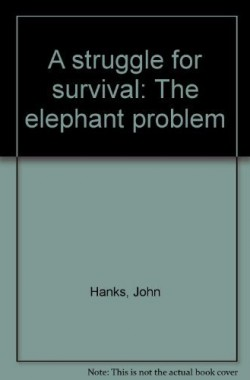 A-struggle-for-survival-The-elephant-problem-0869771124