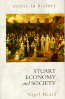 Access-To-History-Stuart-Economy-Society-0340597038