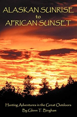 Alaskan-Sunrise-to-African-Sunset-Hunting-Adventures-in-the-Great-Outdoors-0595493750