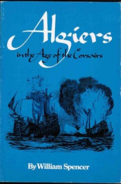 Algiers-in-the-Age-of-the-Corsairs-The-centers-of-civilization-series-0806113340