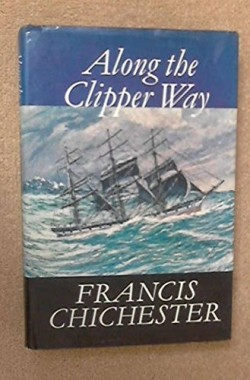 Along-the-Clipper-Way-by-Francis-Chichester-1966-05-03-B01FGPY036