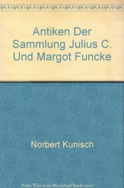 Antiken-Der-Sammlung-Julius-C-Und-Margot-Funcke-B007SGB5RQ