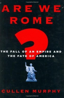 Are-We-Rome-The-Fall-of-an-Empire-and-the-Fate-of-America-0618742220