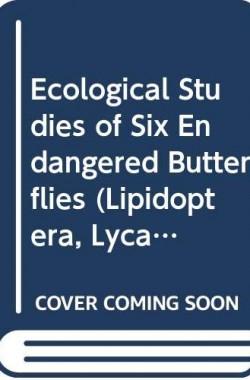 Arnold-Ecological-Studies-of-Six-Endangered-Butterflies-Island-Biogeography-Patch-Dynamics-the-Design-of-Habitat-Pr-0520096711