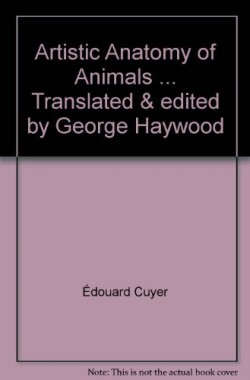 Artistic-Anatomy-of-Animals-Translated-edited-by-George-Haywood-B000X6ZL78