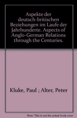 Aspects-Of-Anglo-German-Relations-Through-The-Centuries-Addresses-And-Papers-Given-At-The-Opening-Of-The-German-Histori-B004H6RW4A
