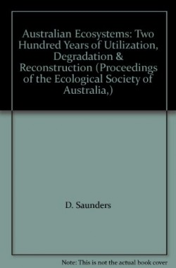 Australian-ecosystems-200-years-of-utilization-degradation-and-reconstruction-proceedings-of-a-symposium-held-in-Ger-0949324264