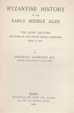 BYZANTINE-HISTORY-IN-THE-EARLY-MIDDLE-AGES-THE-REDE-LECTURE-DELIVERED-IN-THE-SENATE-HOUSE-CAMBRIDGE-JUNE-12-1900-B0014IZG2E