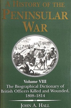 Biographical-Dictionary-of-British-Officers-Killed-and-Wounded-1808-14-Vol-8-History-of-the-Penninsula-War-S-1853673153
