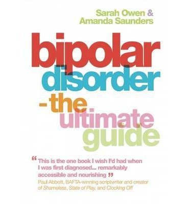 Bipolar-Disorder-The-Ultimate-Guide-By-author-Sarah-Owen-By-author-Amanda-Saunders-September-2008-B00QCKOH92
