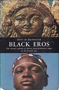 Black-Eros-Sexual-customs-of-Africa-from-prehistory-to-the-present-day-B0000CMEQN