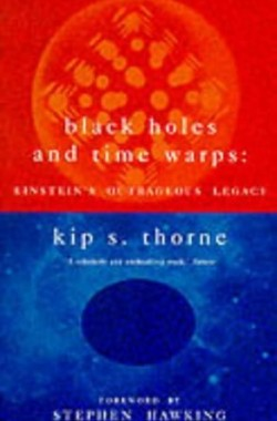 Black-Holes-and-Time-Warps-Einsteins-Outrageous-Legacy-0333639693