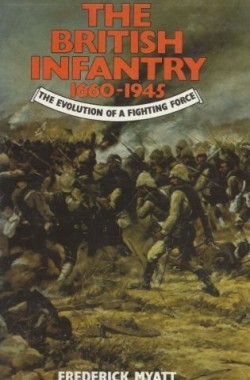 British-Infantry-1660-1945-Evolution-of-a-Fighting-Force-0713713925