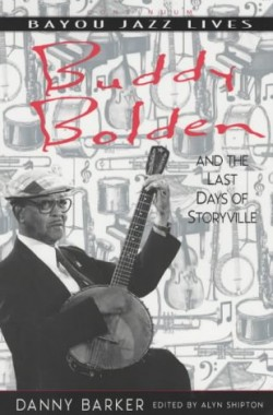 Buddy-Bolden-and-the-Last-Days-of-Storyville-Bayou-S-0826457029