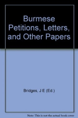 Burmese-Petitions-Letters-and-Other-Papers-B0014ZBDPQ