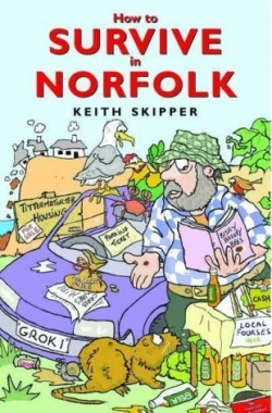 By-Keith-Skipper-How-to-Survive-in-Norfolk-Hardcover-B00RWNGFC0