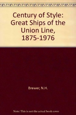 Century-of-Style-Great-Ships-of-the-Union-Line-1875-1976-0589014145