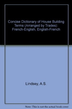 Concise-Dictionary-of-House-Building-Terms-Arranged-by-Trades-French-English-English-French-1872739024