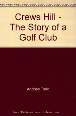 Crews-Hill-The-Story-of-a-Golf-Club-B00326VMZ6