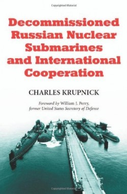 Decommissioned-Russian-Nuclear-Submarines-and-International-Cooperation-0786409126