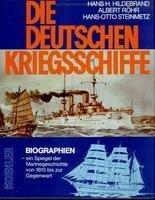 Die-Deutschen-Kriegsschiffe-Biographien-ein-Spiegel-der-Marinegeschichte-von-1815-bis-zur-Gegenwart-3782202104