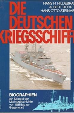 Die-Deutschen-Kriegsschiffe-Biographien-ein-Spiegel-der-Marinegeschichte-von-1815-bis-zur-Gegenwart-3782202678