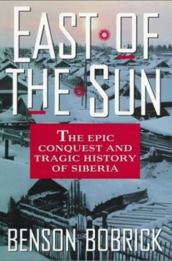 East-of-the-Sun-The-Epic-Conquest-and-Tragic-History-of-Siberia-0671667556