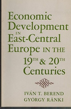 Economic-Development-in-East-Central-Europe-in-the-19th-and-20th-Centuries-B001E3BH9U
