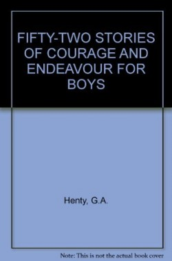 FIFTY-TWO-STORIES-OF-COURAGE-AND-ENDEAVOUR-FOR-BOYS-B000SAW8GG