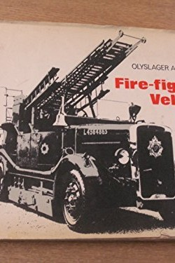 Fire-Fighting-Vehicles-1840-1950-Olyslager-Auto-Library-0723214646