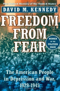 Freedom-from-Fear-The-American-People-in-Depression-and-War-1929-45-Oxford-History-of-the-United-States-0195038347
