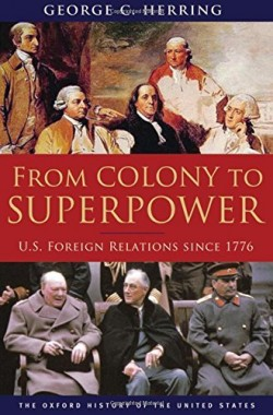 From-Colony-to-Superpower-US-Foreign-Relations-since-1776-Oxford-History-of-the-United-States-0195078225