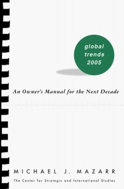 Global-Trends-2005-An-Owners-Manual-for-the-Next-Decade-0312218990