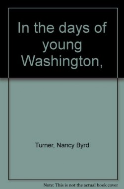 In-the-days-of-young-Washington-B0006ALIY6