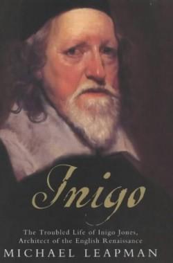 Inigo-The-Troubled-Life-of-Inigo-Jones-Architect-of-the-English-Renaissance-0755310020