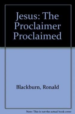 Jesus-The-Proclaimer-Proclaimed-185072105X
