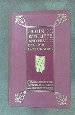 John-Wycliffe-and-His-English-Precursors-B00086ILCU