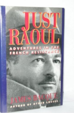 Just-Raoul-Adventures-in-the-French-Resistance-0773722947