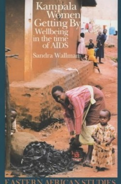Kampala-Women-Getting-by-Wellbeing-in-the-Time-of-AIDS-Eastern-African-Studies-0852552424